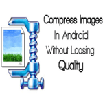 How can you Compress Images on Android Phone without Lose Image Quality