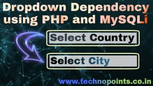 Dynamic Dependent Dropdown using PHP Technopoints