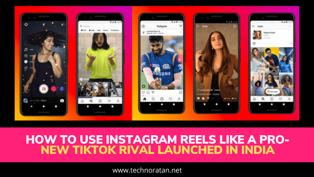How To Use Instagram Reels like a Pro- New Tiktok Rival launched in India
