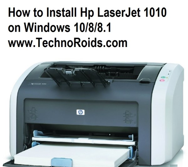 How to Install Hp LaserJet 1010 on Windows 10/8/8.1 ...