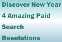 Discover New Year's 4 Amazing Paid Search Resolutions