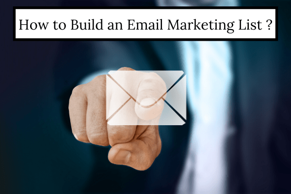 Step by Step Guide to Build an Email Marketing List.