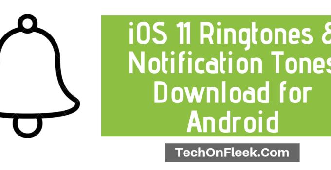 iOS 11 Ringtones Android