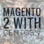INSTALL MAGENTO 2 ON CENTOS 7 | ecommerce website development