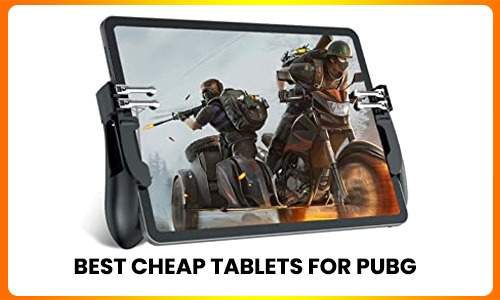 Best Cheap tablets for PUBG