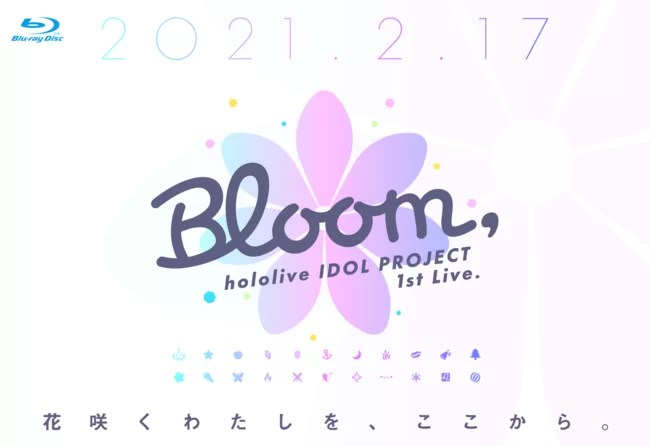 ■hololive IDOL PROJECT 1st Live.『Bloom,』