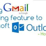 How to use Gmail's archiving feature to Microsoft Outlook
