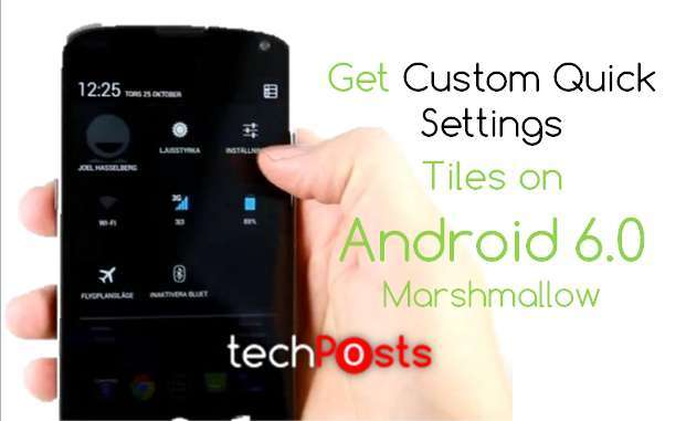 Get Custom Quick Settings Tiles on Android 6.0 Marshmallow [How-To]