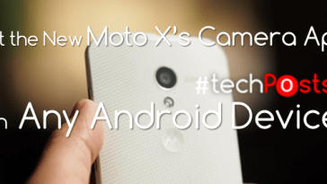 Get the New Moto X Camera App on Any Android Device -Techposts
