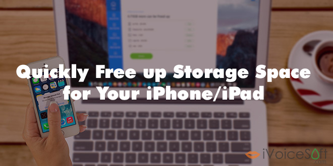 free up space when iPhone or iPad's storage almost full