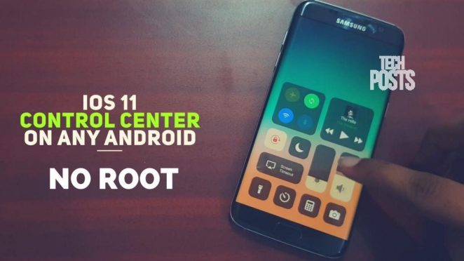 iOS 11 Control Center for Any Android NO ROOT