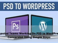 Reputed Teams Working On PSD to WordPress Conversion Using Simple Steps