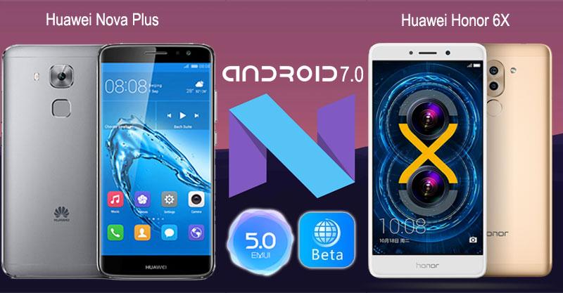 Android 7 Nougat Honor 6X Nova Plus