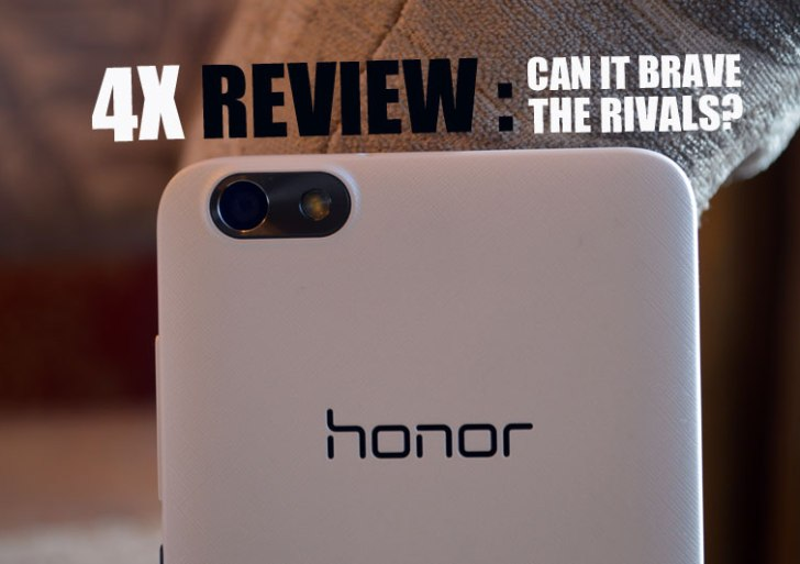 Honor 4X Review : Can it brave the mighty rivals?