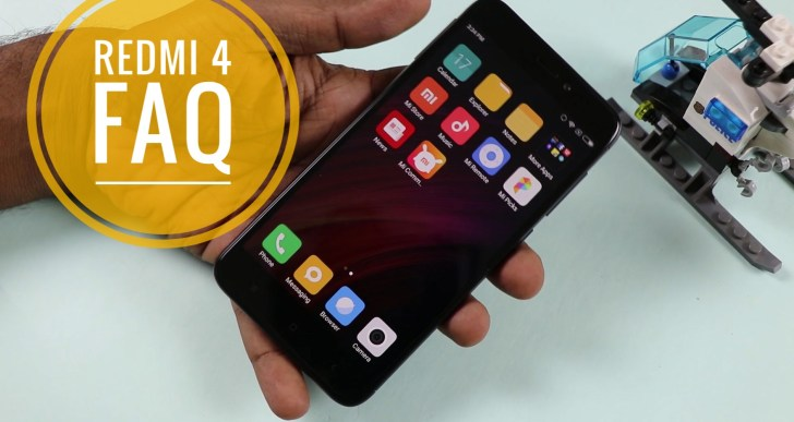 Redmi 4 FAQ : Everything You Need To Know