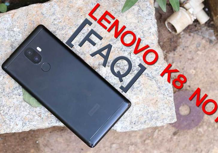 Lenovo K8 Note FAQ : Everything You Need To Know About this Smartphone