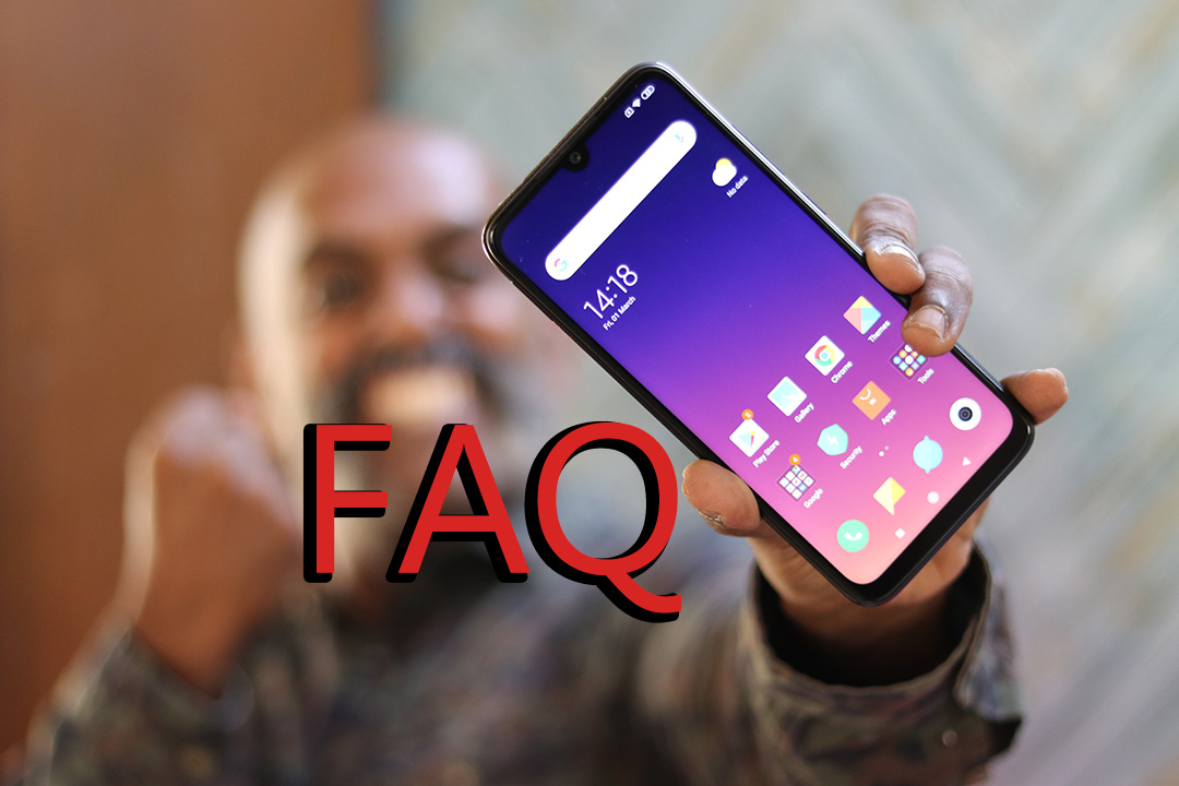 Redmi Note 7 Pro FAQ - Answers to Frequently Asked Questions