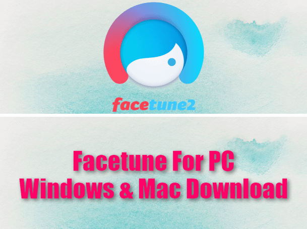 Facetune 2 For PC Windows & Mac Download