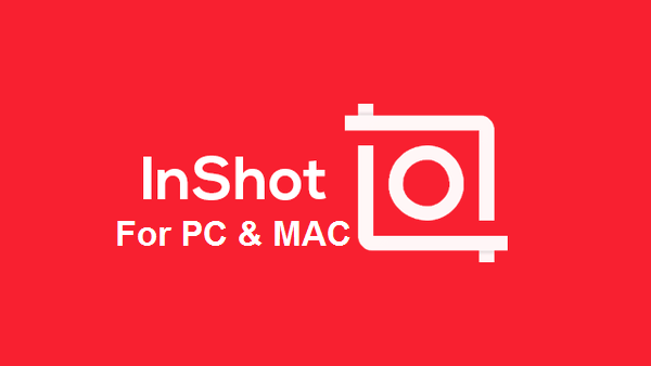 InShot For PC Windows & Mac Download
