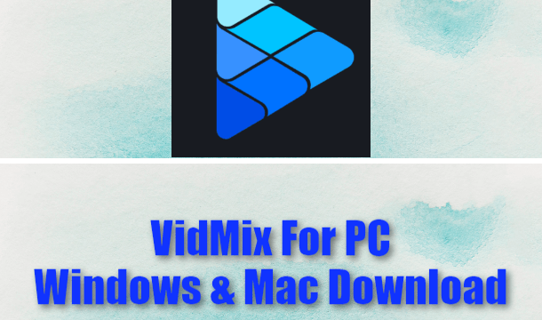 VidMix For PC Windows & Mac Download