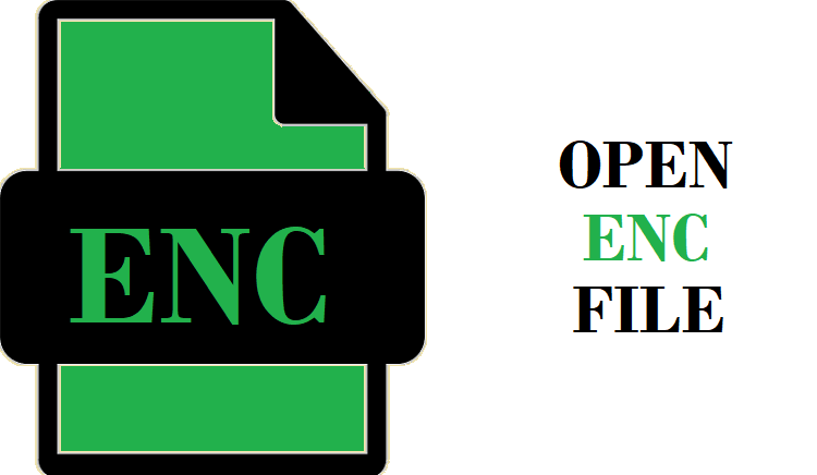 How to Open ENC File