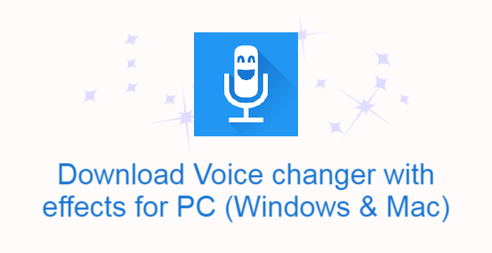 Voice Changer with Effects for PC