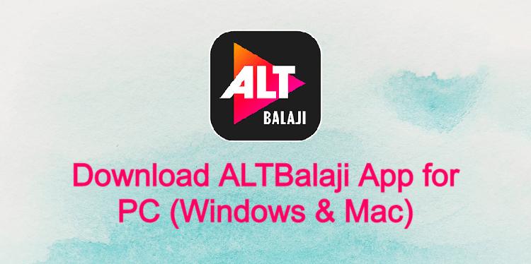 ALTBalaji App on PC