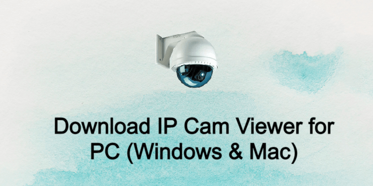 IP Cam Viewer for PC