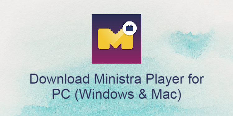 Ministra Player for PC
