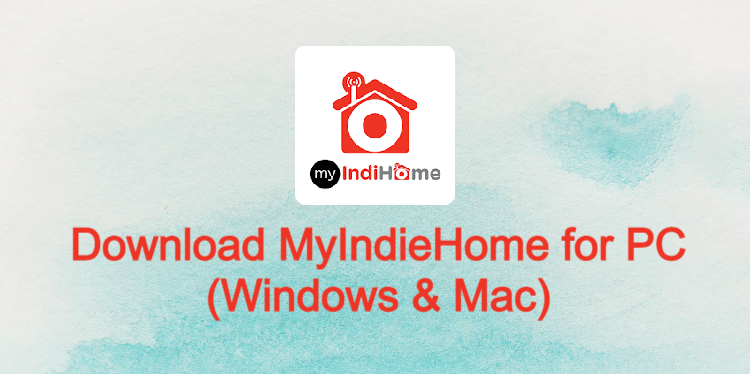MyIndiHome for PC