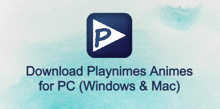 Playnimes Animes for PC