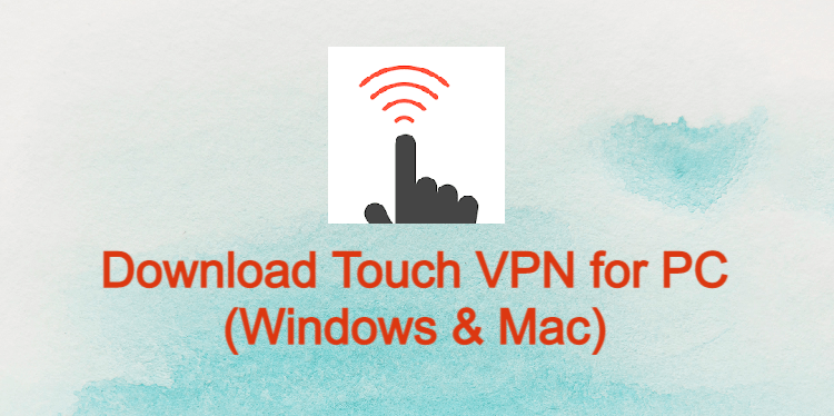 Touch VPN for PC