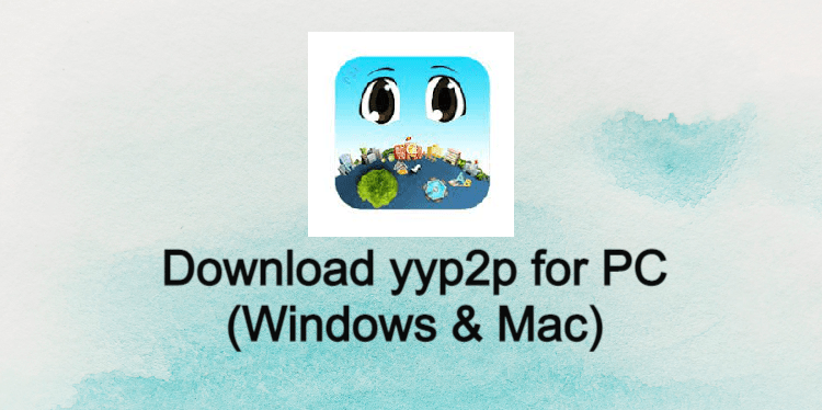 yyp2p for PC