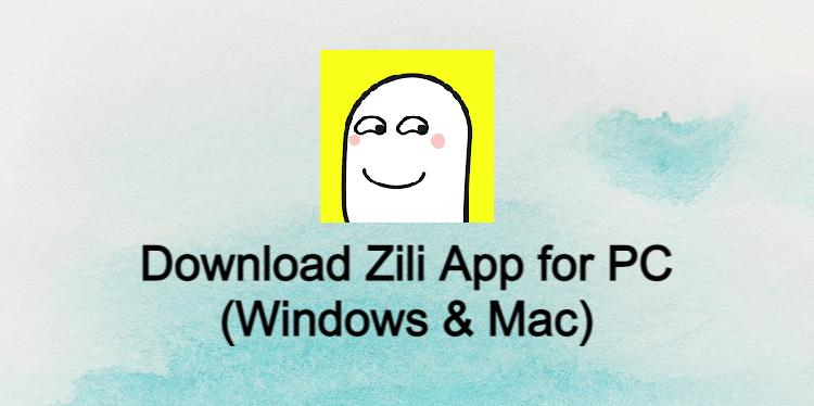 Zili App for PC