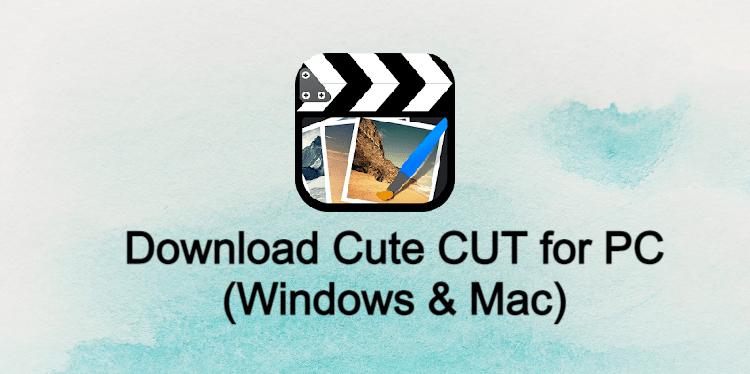 Cute CUT for PC