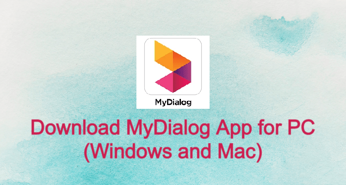 MyDialog App for PC