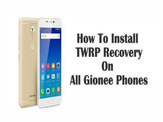 How To Install TWRP On Gionee phones