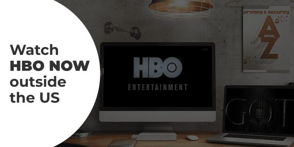 Watch HBO NOW Outside US