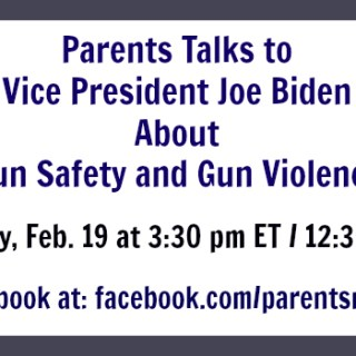 Facebook Town Hall Meeting: Joe Biden Talks to Parents Magazine About Gun Violence (2/19)
