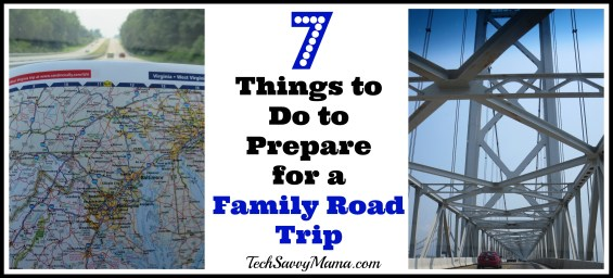 7 Things to Do to Prepare for a Family Road Trip