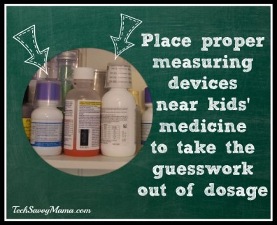 Place measuring devices near kid medicine