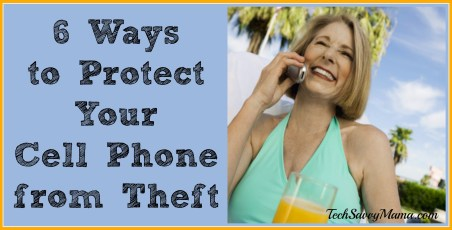 6 Ways to Protect Your Cell Phone from Theft