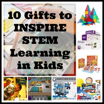 10 Gifts to Inspire STEM Learning in Kids