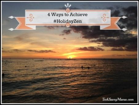 4 Ways to Achieve Holiday Zen