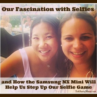 The Fascination with Selfies and How the Samsung NX Mini Can Help Step Up the Selfie Game