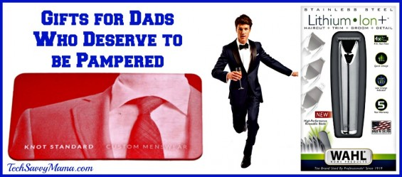 Gifts for Dads Who Deserve to be Pampered