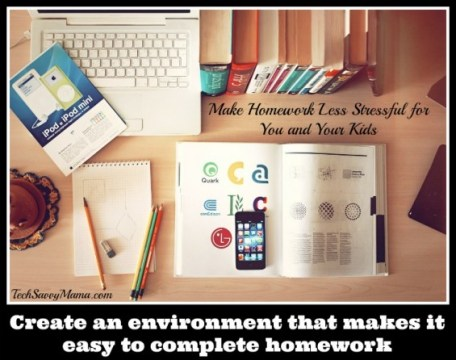 Create an environment that makes it easy to complete homework