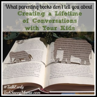 What Parenting Books Don't Tell You About Creating a Lifetime of Conversations with Your Kids