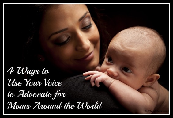 4 Ways to Use Your Voice to Advocate for Moms Around the World