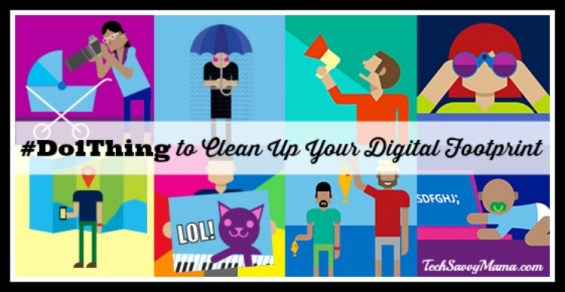 #Do1Thing to Clean Up Your Digital Footprint